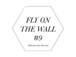 Manisha Gera Baswani Fly on the Wall 9